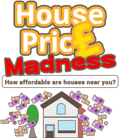 House Price Madness - How affordable are houses near you?